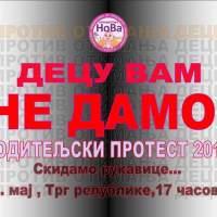"""19. маја у Београду родитељски протест:  """"Одбрана права деце и породице – родитељи за слободу избора, права мајки и очева"""""""